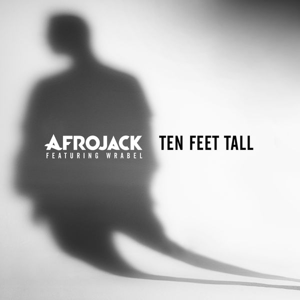 Afrojack - Ten Feet Tall (Radio Edit)