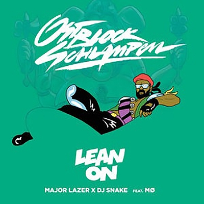 Major Lazer and DJ Snake (feat.MO) - Lean on